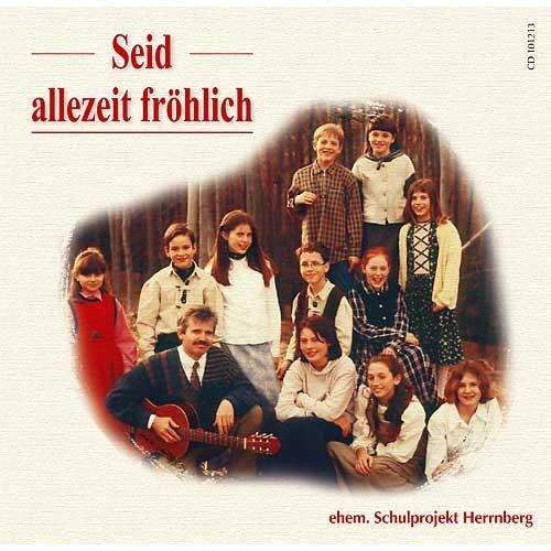 Seid allezeit fröhlich (CD Musik)