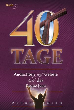 40 Tage Band 5 - Das Kreuz Jesu